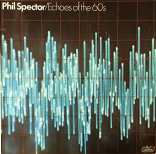 Phil Spector & V/A - Echoes Of The 60's (LP) (G++/VG-)
